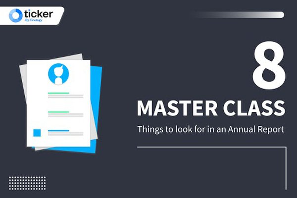 Master Class 8: 7 Things to look for in an Annual Report