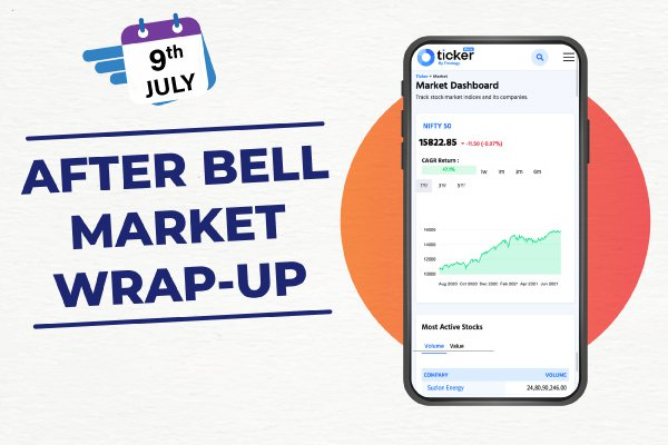 After Bell Market Wrap-up: 9th July 2021