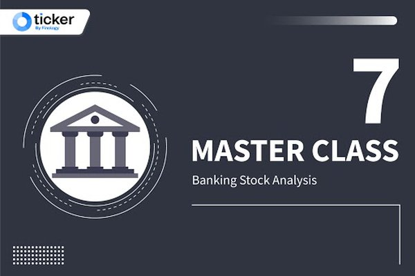 Master Class 7: Analysis of Banking stocks and the importance of CASA Ratio, NPA, CAR
