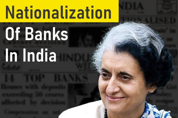 Nationalization of Banks: History of Indian Banks