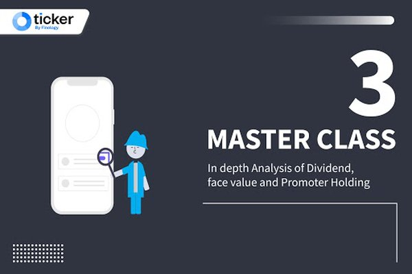 Master Class 3: In-depth Analysis of Dividend, face Value and promoter Holding